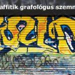 Graffitik grafológus szemmel