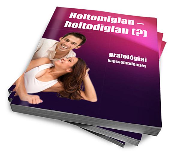 Holtomiglan – holtodiglan(?) grafológiai kapcsolatelemzés