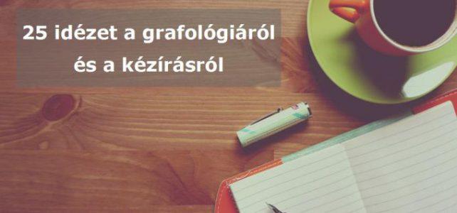 25 idézet grafológiáról és a kézírásról