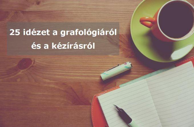 írás idézetek 25 idézet a grafológiáról és a kézírásról | Az írás tükrében